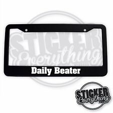 DAILY BEATER LICENSE PLATE FRAME LOW SLAMMED STANCE EURO JDM DRIFT SCRAPE DRIVEN
