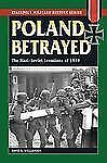 Poland Betrayed: The Nazi-Soviet Invasions of 1939 (Stackpole Military History)