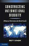 Constructing International Security: Alliances, Deterrence, and Moral Hazard