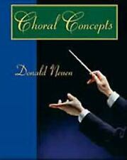 NEW - US EDITION - Choral Concepts : A Text for Conductors by Donald Neuen