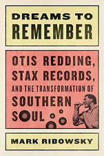 Dreams to Remember: Otis Redding, Stax Records, and the Transformation of...