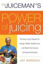 The Juiceman's Power of Juicing : Delicious Juice Recipes for Energy, Health, W…