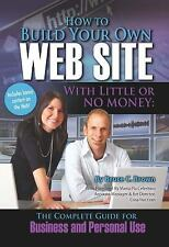 How to Build Your Own Web Site With Little or No Money: The Complete G-ExLibrary