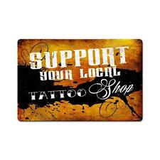 Support Your Local Tattoo Shop Parlor Club Artist Metal Sign Wall Decor pts540