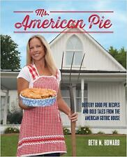 Ms. American Pie: Buttery Good Pie Recipes and Bold Tales from the American Goth