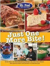 Mr. Food Test Kitchen Just One More Bite!: More Than 150 Mouthwatering Recipes Y