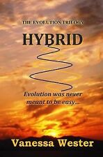 Hybrid : Book One of the Evolution Series by Vanessa Wester (2012, Paperback)