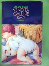 BUSI.VENDITA GALLINE KM 2.MONDADORI 1°ED.1993