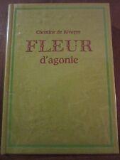 Christine de Rivoyre: Fleur d'Agonie/ Le Cercle du Nouveau Livre