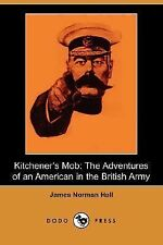 Kitchener's Mob : The Adventures of an American in the British Army by James...