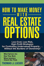 How to Make Money With Real Estate Options: Low-Cost, Low-Risk, High-Profit Stra