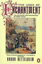 The Uses of Enchantment: The Meaning and Importance of Fairy Tales-Bruno Bettelh