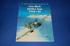Osprey Aircraft of the Aces 5 Late Mark Spitfire Aces 1942-45 Dr Alfred Price