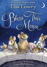 Bless This Mouse (Brand New Hardcover) Lois Lowry