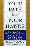Your Fate Is in Your Hands: Using the Principles of Palmistry to Change Your Lif