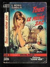 """G. Morris-Dumoulin : Tous dans le même sac - N° 608 """" Fleuve Noir Spécial Police"""
