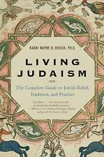 Living Judaism: The Complete Guide to Jewish Belief, Tradition, and Practice - D