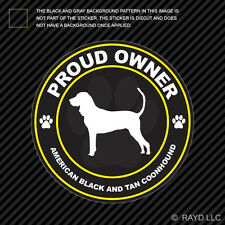 Proud Owner American Black and Tan Coonhound Sticker Decal Vinyl dog canine pet