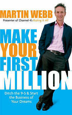 Make Your First Million: Ditch the 9-5 Start Business Martin Webb Get Rich Book
