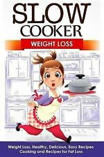Slow Cooker: Weight Loss : Weight Loss, Healthy, Delicious, Easy Recipes:...
