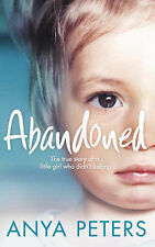 Abandoned: The true story of a little girl who didn't belong, Anya Peters, Very