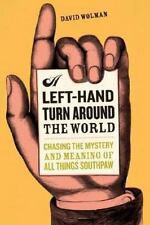A Left-hand Turn Around the World: Chasing the Mystery And Meaning of All Things