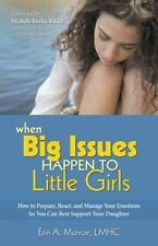 When Big Issues Happen to Little Girls: How to Prepare, React, and Manage Your E
