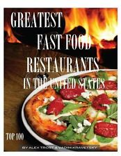 Greatest Fast Food Restaurants in the United States : Top 100 by Alex Trost...