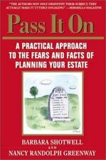 Pass it On: A Practical Approach to the Fears and Facts of Planning Your Estate,