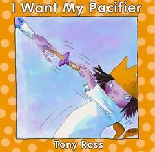 I Want My Pacifier (Little Princess Books) Ross, Tony Paperback