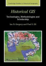 Cambridge Studies in Historical Geography Ser.: Historical GIS :...