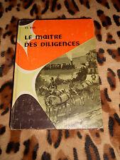 LE MAITRE DES DILIGENCES - Cl. ESIL  - Gédalgé, coll. La Comète 1958