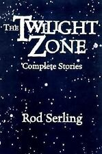 The Twilight Zone: Complete Stories by Rod Serling