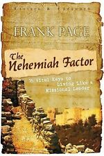 The Nehemiah Factor (Revised and Expanded): 16 Vital Keys to Living Like a Missi