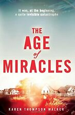 KAREN THOMPSON WALKER ___ THE AGE OF MIRACLES ___ BRAND NEW ___FREEPOST UK