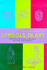 Dictionary of Symbols in Art: The Illustrated Key to Western Painting and Sculp