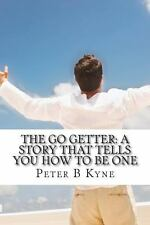The Go Getter: a Story That Tells You How to Be One by Peter B. Kyne (2013,...