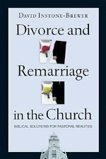 Divorce and Remarriage in the Church : Biblical Solutions for Pastoral...