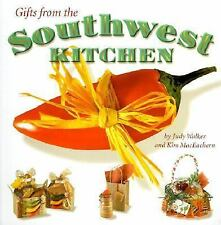 Gifts from the Southwest Kitchen by Kim MacEachern and Judy Walker