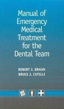 Manual of Emergency Medical Treatment for the Dental Team Braun DDS  MPH, Rober
