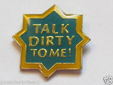 Talk Dirty To Me sayings Pin (say plano #60)