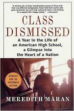 Class Dismissed : A Year in the Life of an American High School, a Glimpse...