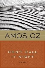 Don't Call It Night by Amos Oz (1997, Paperback)