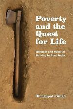 Poverty and the Quest for Life : Spiritual and Material Striving in Rural...