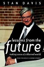 Lessons from the Future: Making Sense of a Blurred World Stan Davis Hardcover