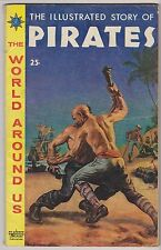 World Around Us #7 featuring The Illustrated Story of Pirates, Very Good Cond!