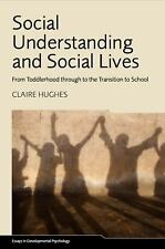 Essays in Developmental Psychology: Social Understanding and Social Lives :...