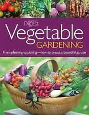 Vegetable Gardening: From Planting to Picking--The Complete Guide to Creating a