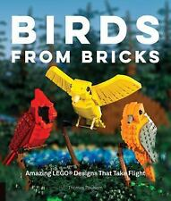 Birds from Bricks : Amazing LEGO® Designs That Take Flight by Thomas Poulsom...