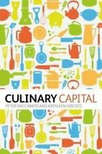 Culinary Capital by Peter Naccarato; Kathleen LeBesco